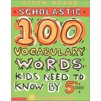 100 Vocabulary Words Kids Need by 5th G