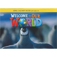 Welcome to Our World Level 2 Activity Book with Audio CD