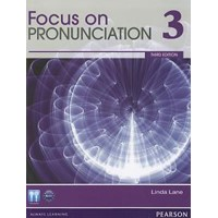 Focus on Pronunciation 3 (3/E) Student Book