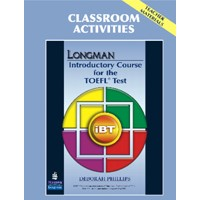Longman Introductory Course for the TOEFL Test iBT (2/E) Classroom Activities