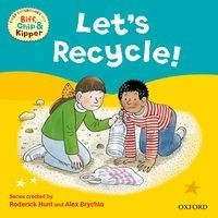 Oxford Reading Tree First Experiences with Biff Chip & Kipper Let's Recycle