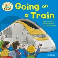 Oxford Reading Tree First Experiences with Biff Chip & Kipper Going on a Train