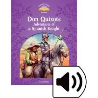 Classic Tales 4 (2/E) Don Quixote: Adventures of a Spanish Knight: Audio Pack