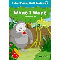 Oxford Phonics World 1 Reader 1 What I Want