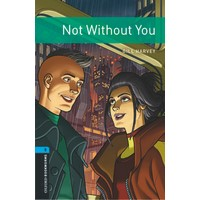 Oxford Bookworms Library Third Edition Stage 5 Not Without You MP3 Pack