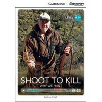 Shoot to Kill: Why We Hunt (High Beginning Book with Online Access)