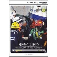 Rescued: The Chilean Mining Accident (Intermediate Book with Online Access)