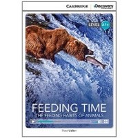Feeding Time: The Feeding Habits of Animals (High Beginning Book with Online Access)
