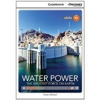 Water Power: The Greatest Force on Earth (Upper Intermediate Book with Online Access)