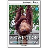 Slow Motion: Taking Your Time (High Beginning Book with Online Access)