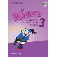 A1 Movers 3 Authentic Examination Papers Student's Book
