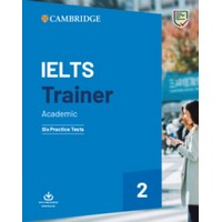 IELTS Trainer 2 Academic Six Practice Tests without key with Downloadable Audio