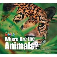 Our World Reader 1 Where Are The Animals (Non Fiction)