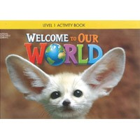 Welcome to Our World Level 1 Activity Book