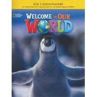 Welcome to Our World Level 2 Lesson Planner with Classroom Audio CD, Teacher's R
