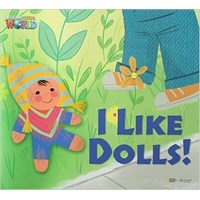 Welcome to Our World  Big Book Level 1 Big Book 3: I Like Dolls!