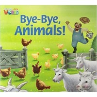 Welcome to Our World  Big Book Level 2 Big Book 6: Bye-Bye Animals!